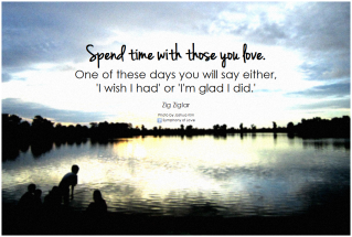 spend time with those you love