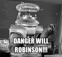 Danger Will Robinson