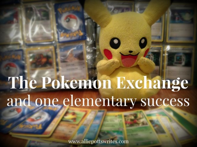 The #Pokemon Exchange and one #elementary #success - www.alliepottswrites.com