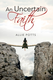 An Uncertain Faith - www.alliepottswrites.com