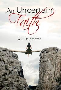 An Uncertain Faith - www.alliepottswrites.com