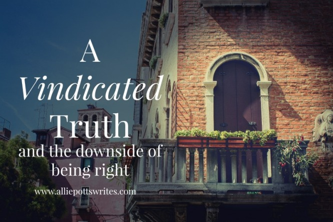 A vindicated #truth and the downside of being #right