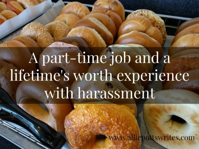 A part-time job and a lifetime's worth experience with #harassment - www.alliepottswrites.com