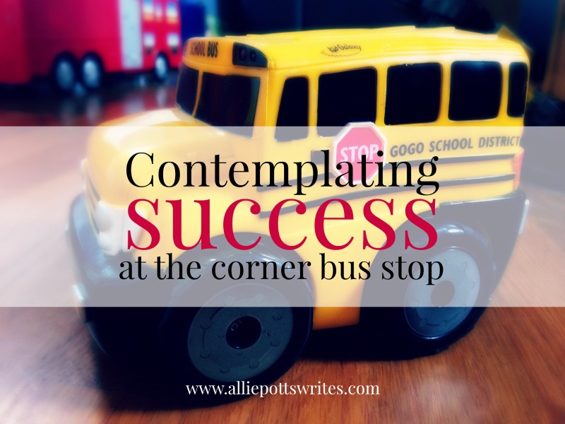 contemplating success at the corner bus stop - www.alliepottswrites.com