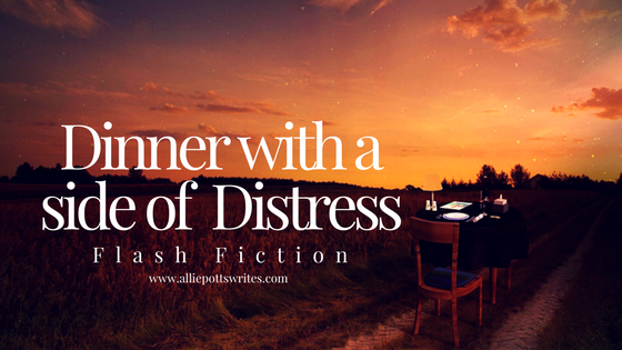 Dinner with a side of Distress - www.alliepottswrites.com