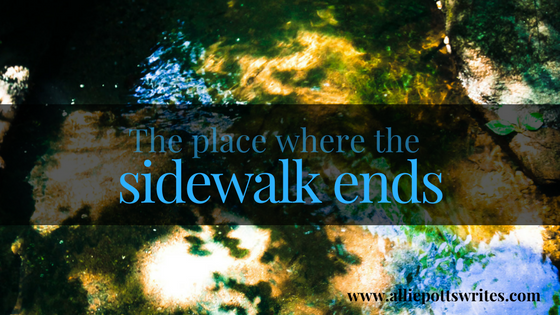 The place where the sidewalk ends - www.alliepottswrites.com A story about a boy and a waterfall and the small differences we make which can add up to a big change.
