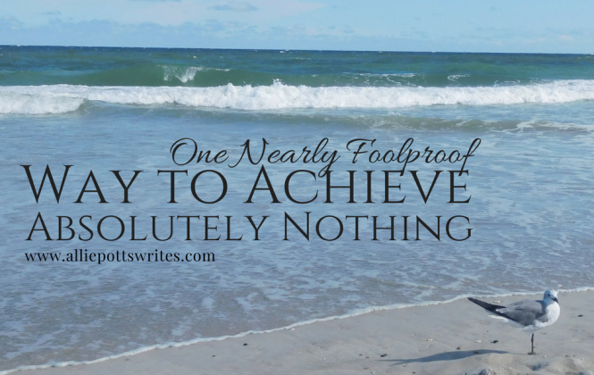 One Nearly Foolproof Way to Achieve Absolutely Nothing - www.alliepottswrites.com #beach #sharks #quotes