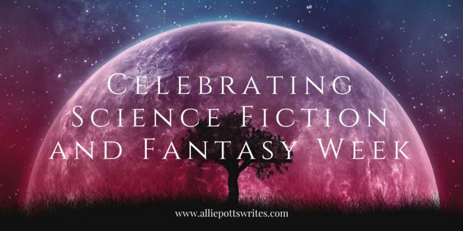 Response to GoodReads Science Fiction and Fantasy Week - www.alliepottswrites.com #SFFWeek