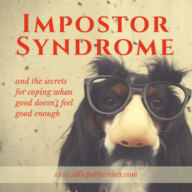 Impostor Syndrome - and the secrets for coping - www.alliepottswrites.com