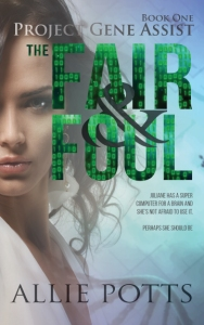 Project Gene Assist Book 1: The Fair & Foul - www.alliepottswrites.com