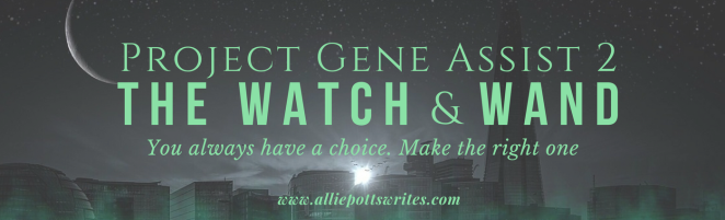 The Watch and Wand, the latest in the Project Gene Assist #Book Series Launches December 5th www.alliepottswrites.com