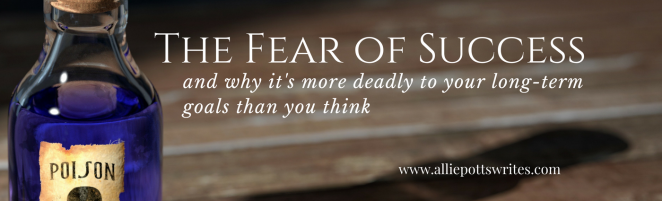 The Fear of Success - www.alliepottswrites.com