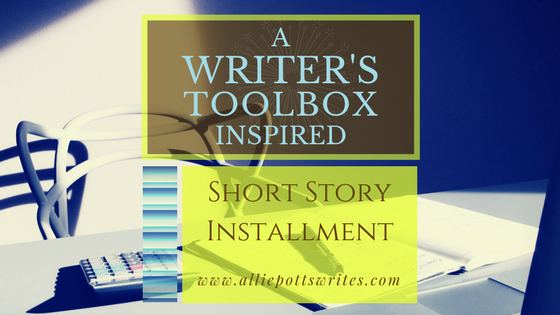A Writers-toolbox inspired short story - www.alliepottswrites.com