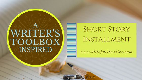 A Writer's Toolbox Inspired Short Story - www.alliepottswrites.com