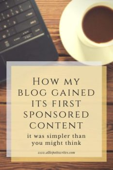How my blog gained its first sponsored content - www.alliepottswrites.com