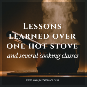 lessons learned over one hot stove - www.alliepottswrites.com #valentines #datenight #cookingclass