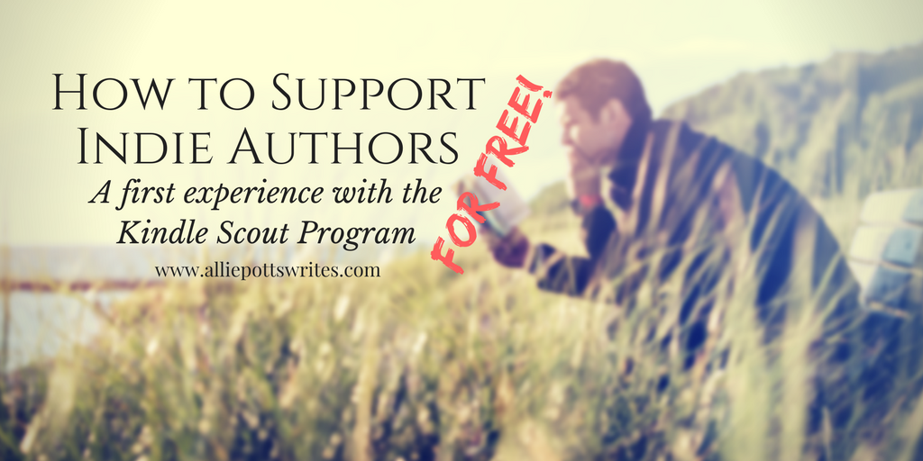 A way to support #indieauthors for free and an Introduction to #KindleScout - www.alliepottswrites.com