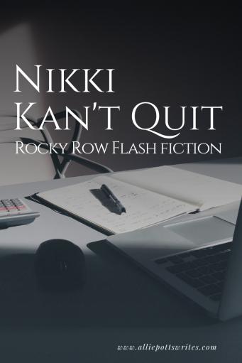 Nikki Kan't Quit - www.alliepottswrites.com