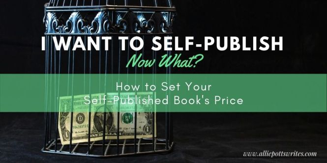 How to set your self-published book's price - www.alliepottswrites.com